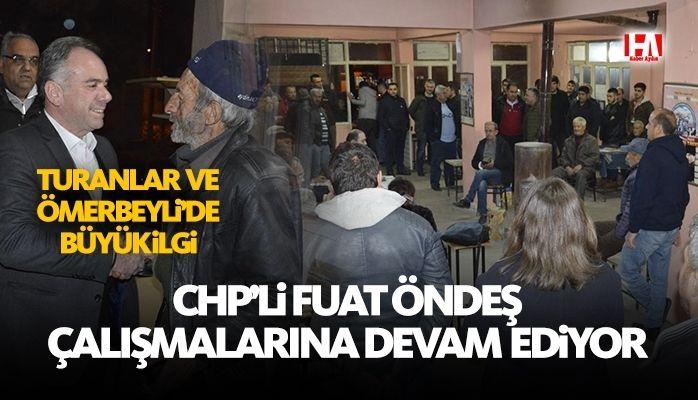 CHP Germencik Belediye Başkanı Fuat Öndeş, Turanlar ve Ömerbeyli'ye çıkartma yaptı