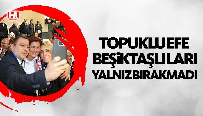 Topuklu Efe Beşiktaşlıları yalnız bırakmadı