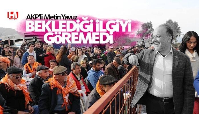 AKP'li Metin Yavuz beklediği ilgiyi göremedi
