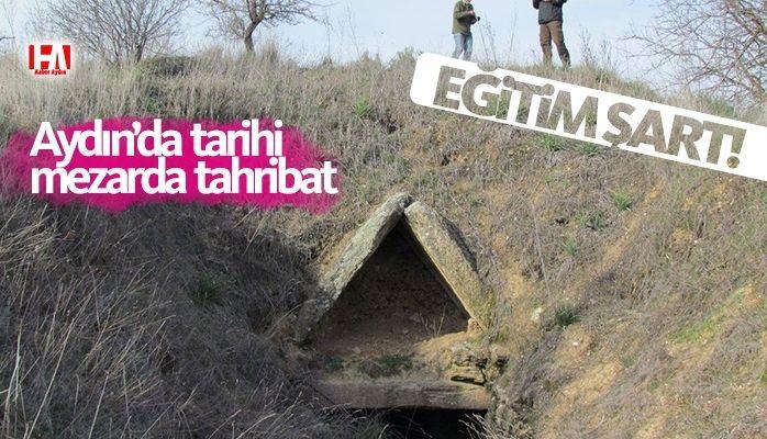 Aydın'da tarihi mezarda tahribat