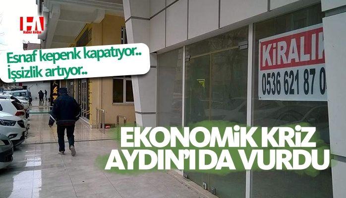 Ekonomik kriz Aydın'ı da vurdu