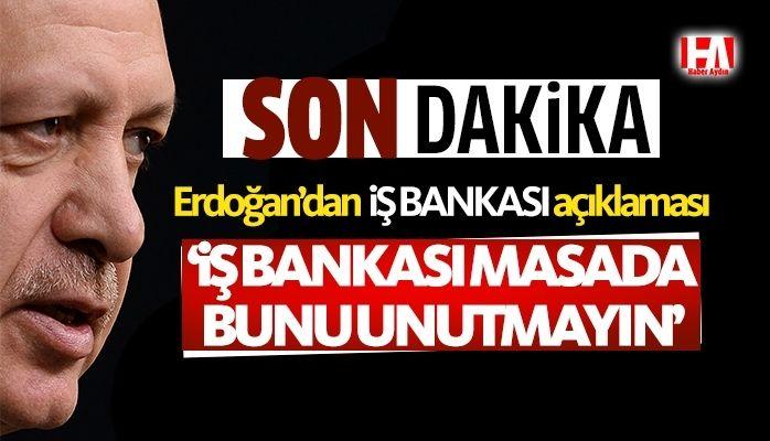 Son dakika… Cumhurbaşkanı Erdoğan'dan İş Bankası açıklaması