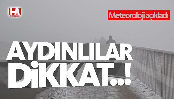 Aydınlılar dikkat! Meteoroloji duyurdu