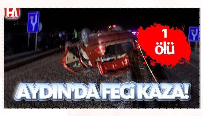 Aydın'da feci kaza.. 1 ölü