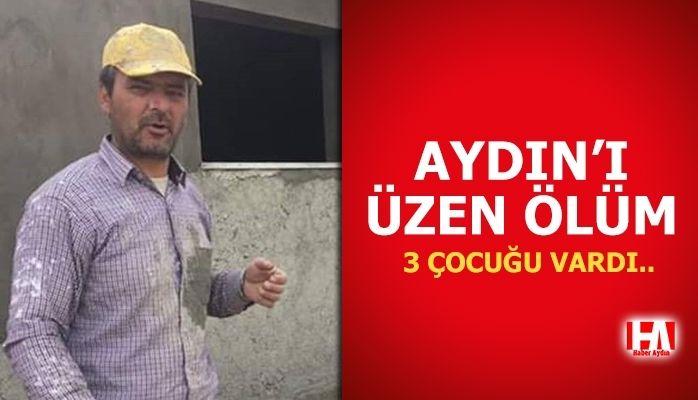 Aydın'ı üzen ölüm.. 3 çocuğu vardı