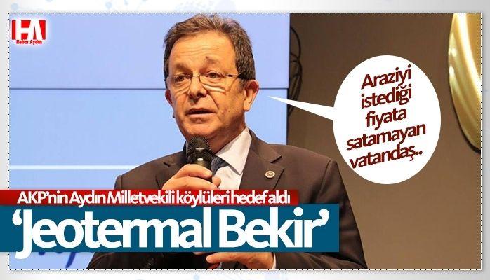 AKP'li milletvekili toprağına sahip çıkan köylüleri hedef aldı