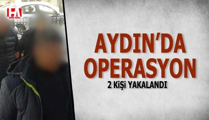 Aydın'da operasyon.. 2 kişi yakalandı