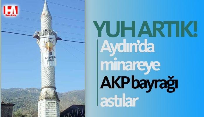 Aydın'da camiye AKP bayrağı astılar