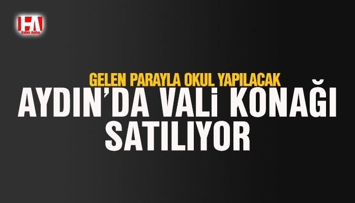 Aydın'da Vali Konağı satılıyor