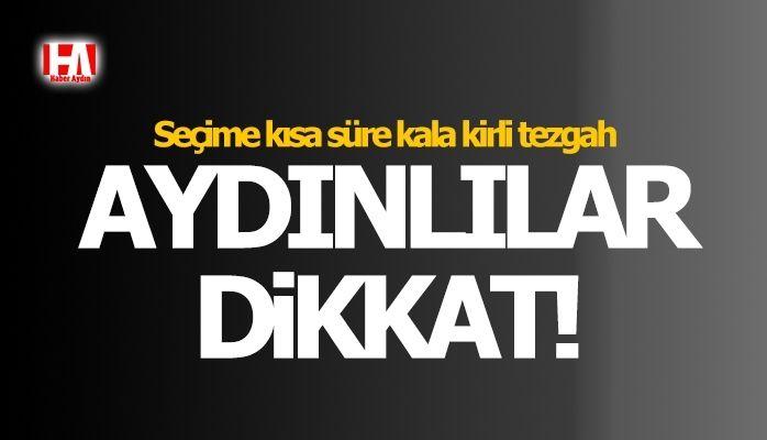 CHP Aydın İl Başkanı seçmeni uyardı