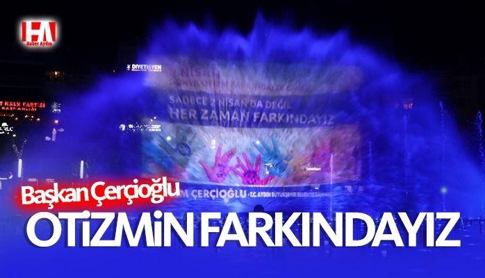 Başkan Çerçioğlu : Otizmin farkındayız, yanındayız