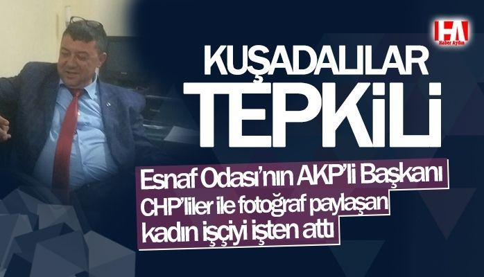 Esnaf Odası'nın AKP'li Başkanı kadın işçiyi işten çıkarttı