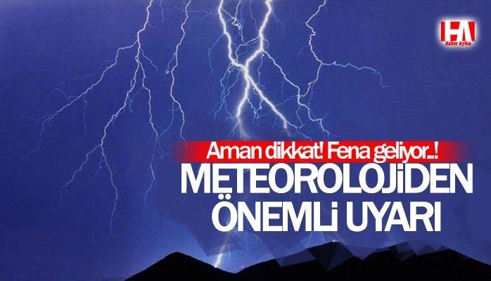 Meteoroloji'den o iller için önemli uyarı. Aman dikkat!
