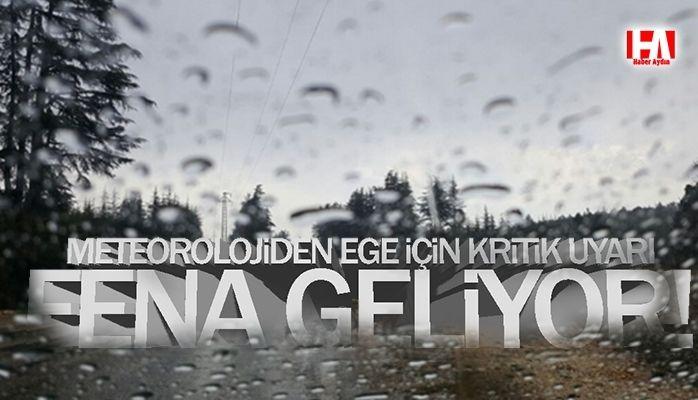 Meteorolojiden Ege için kritik uyarı
