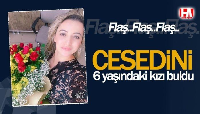6 yaşındaki kızı cesedini buldu