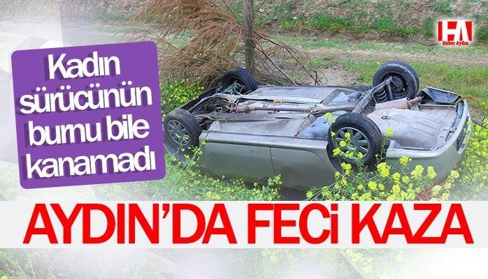 Aydın'da feci kaza.! Burnu bile kanamadan kurtuldu
