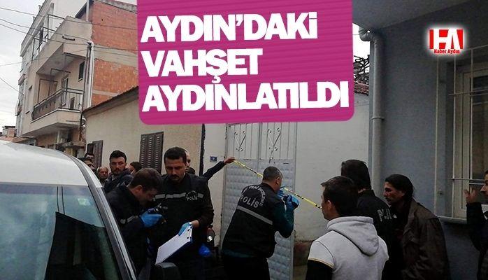 Aydın'daki vahşet aydınlatıldı! Bakın katil kim çıktı!