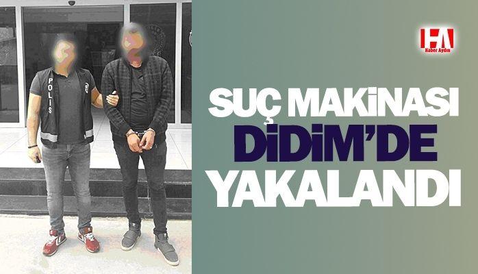 Suç makinası Didim'de yakalandı
