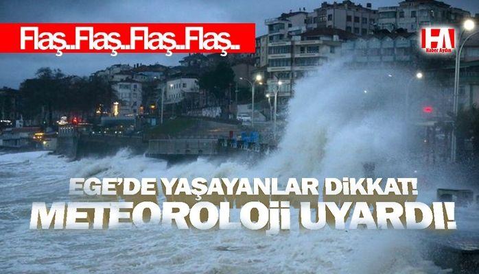 Ege'de yaşayanlar dikkat! Meteorolojiden uyarı geldi