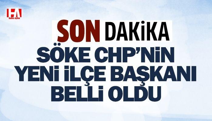 Son dakika.! Söke CHP'nin yeni İlçe Başkanı belli oldu
