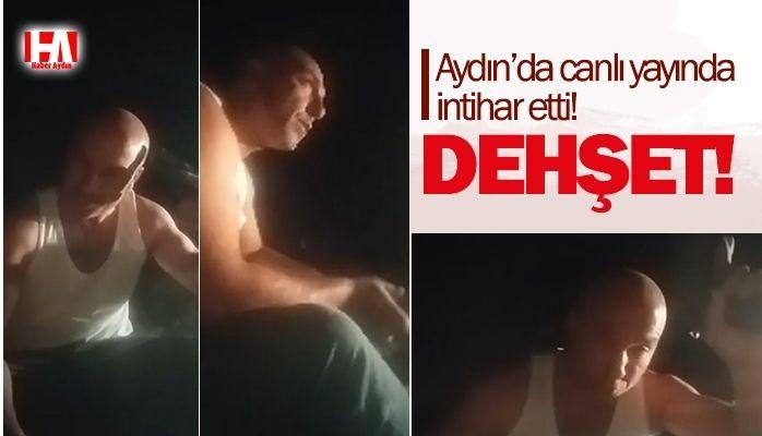 Aydın'da dehşet! Canlı yayında intihar etti