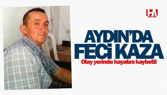 Aydın'da acı olay.. Olay yerinde hayatını kaybetti