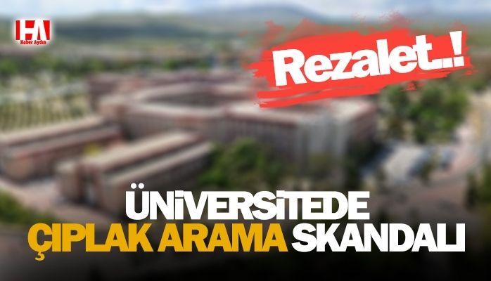 Üniversitede çıplak arama skandalı
