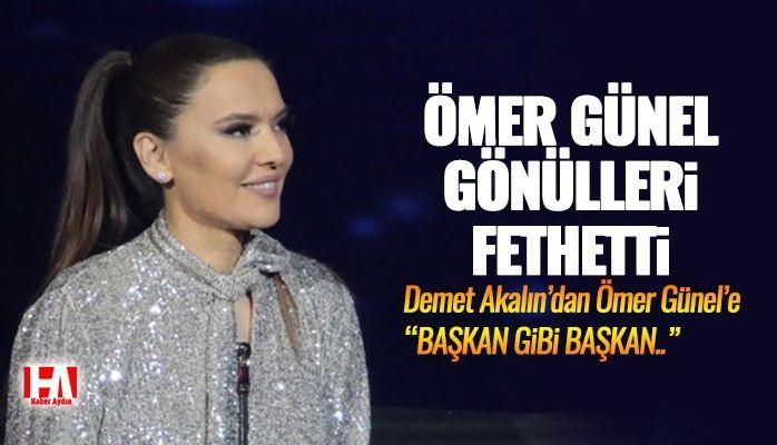 """Demet Akalın'dan Ömer Günel'e : """"Başkan gibi Başkan"""""""