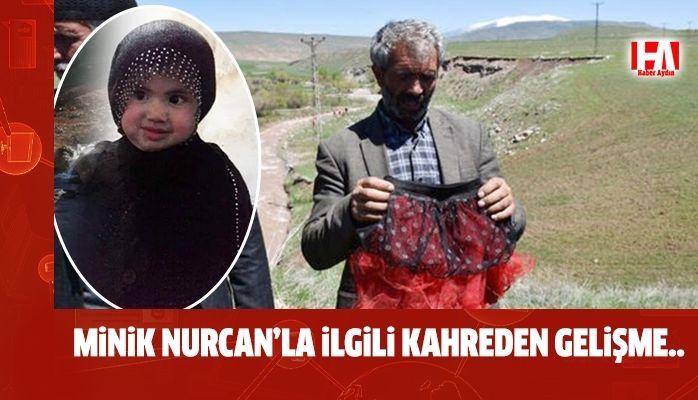 Minik Nurcan'la ilgili kahreden gelişme
