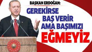 Başkan Erdoğan: Kuzey Kıbrıs'taki kardeşlerimizin hakkını kimseye yedirmeyiz.