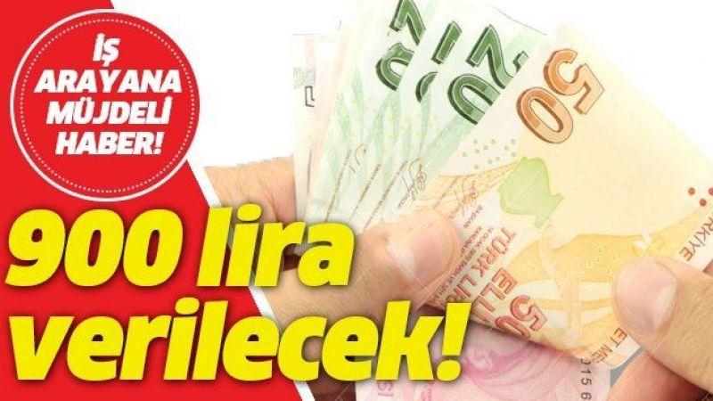 İş arayanlara müjdeli haber geldi! 900 lira ödeme yapılacak!.