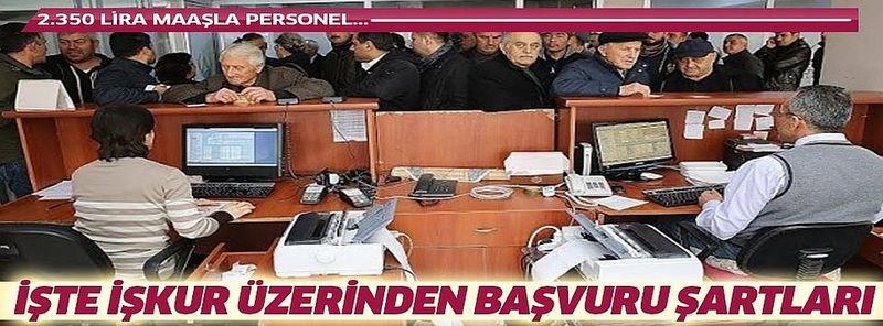 İŞKUR'dan 2.350 lira maaşla personel alımı yapılacak!.