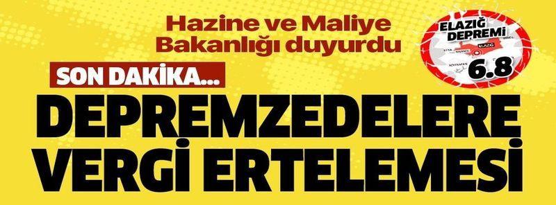 Depremzedelere vergi ertelemesi: Elazığ ve Malatya için 3 ay boyunca mücbir sebep hali ilan edildi.