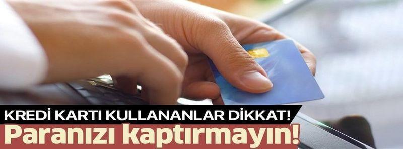 Kredi kartı kullananlar dikkat: Ticaret Bakanlığı'ndan mesafeli alışveriş uyarısı