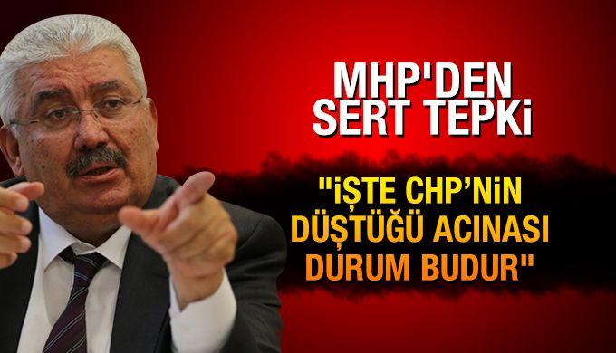 MHP'den CHP'ye sert tepki