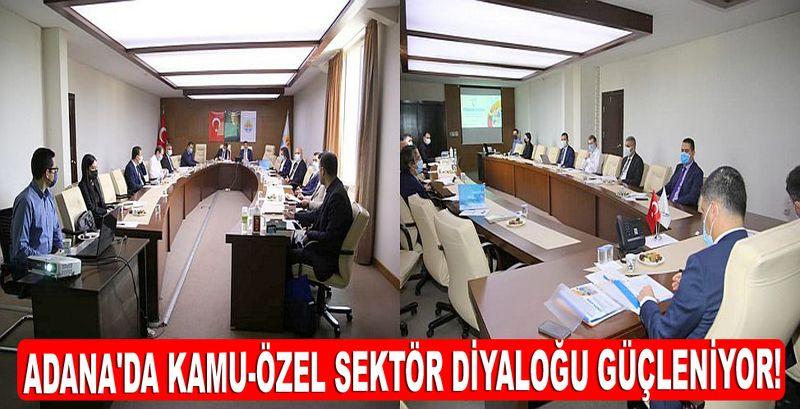 Adana'da Kamu-Özel sektör diyaloğu güçleniyor!