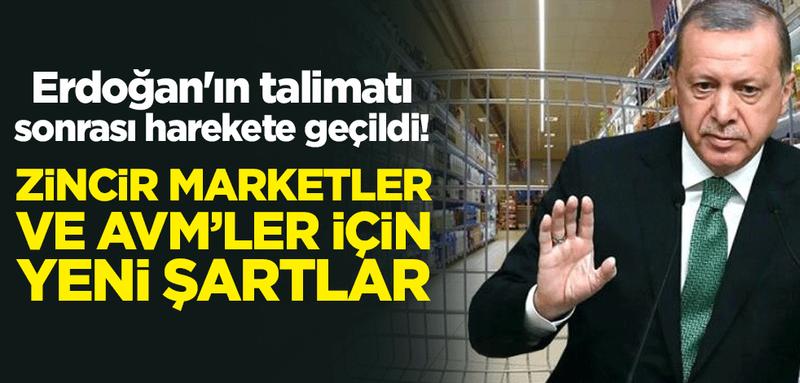 Erdoğan'ın talimatı sonrası harekete geçildi! Zincir marketler ve AVM'ler için yeni şartlar