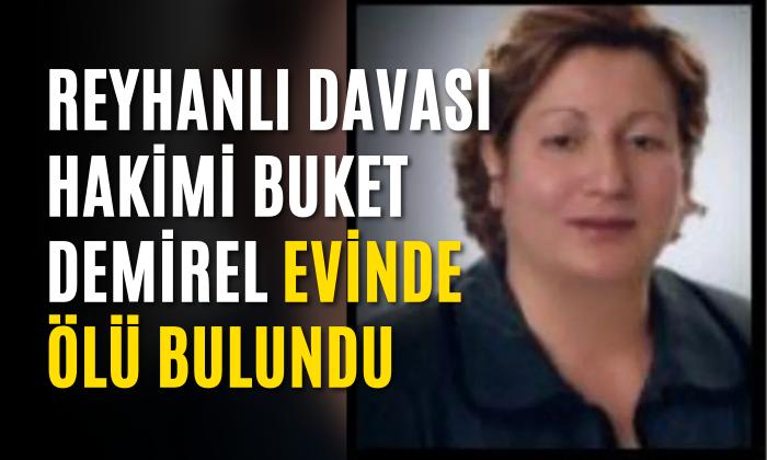 Ağır Ceza Hakimi Buket Demirel Ankara'daki evinde ölü bulundu