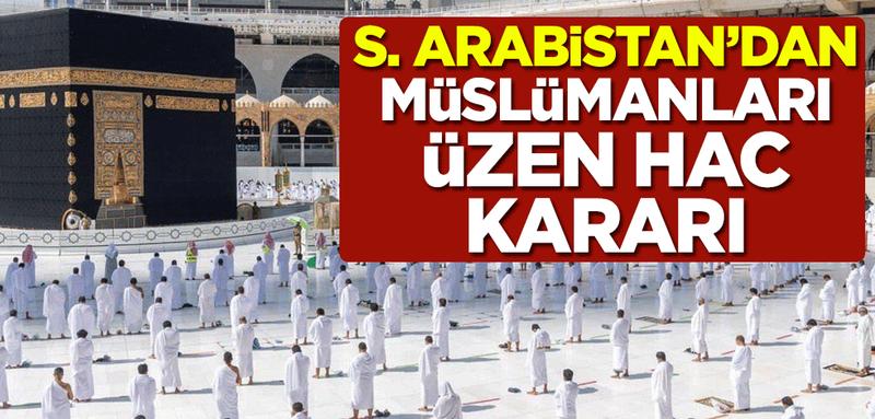 Suudi Arabistan'dan Müslümanları üzen hac kararı