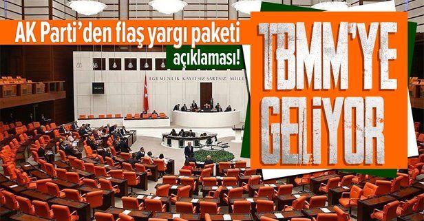 AK Parti'den yargı paketi açıklaması: TBMM'ye geliyor!