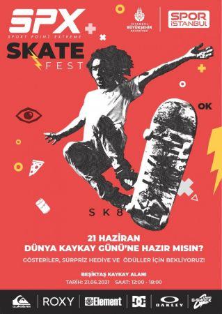 21 Haziran Dünya Kaykay Günü, SPX Skate Fest'te kutlanacak