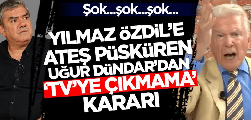 Yılmaz Özdil'e ateş püsküren Uğur Dündar'dan 'televizyona çıkmama' kararı