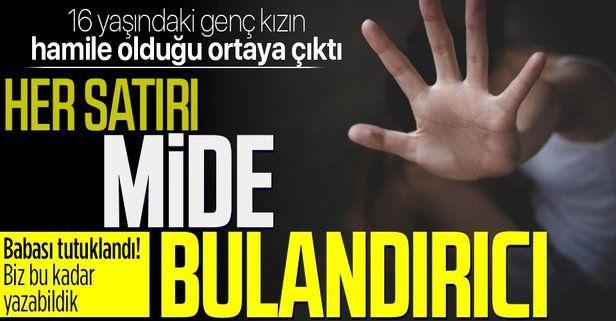 Diyarbakır'da 16 yaşındaki genç kızın hamile olduğu ortaya çıktı! Babası tutuklandı
