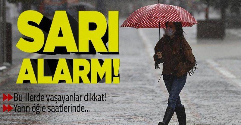 Sarı alarm! Bu illerde yaşayanlar dikkat! Meteoroloji uyardı:.