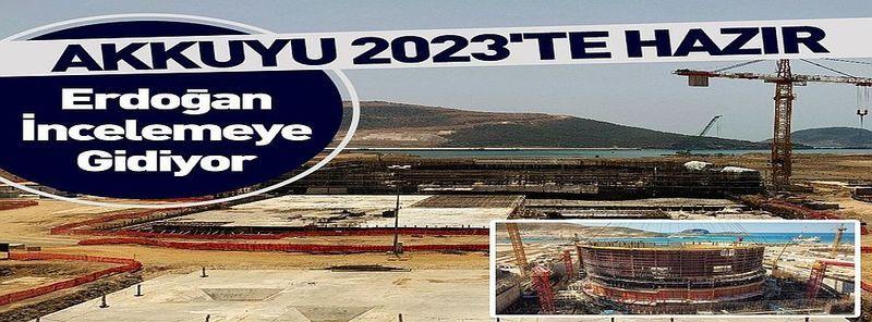 Akkuyu NGS'de Sona Yaklaşılıyor: Cumhurbaşkanı Erdoğan Akkuyu'da İncelemeler Yapacak!