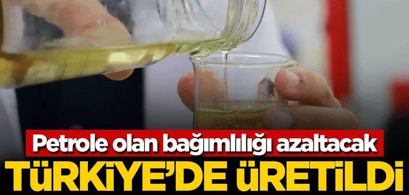Petrole olan bağımlılığı azaltacak! Türkiye'de üretildi