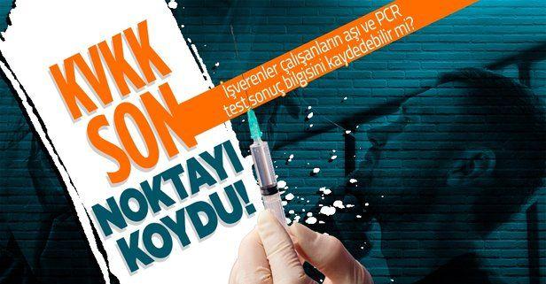 """KVKK'dan açıklama: """"Yetkili kurumlar ve işverenlerin aşı ve PCR test sonucu bilgisini işlemesi kanuna aykırı değil"""""""