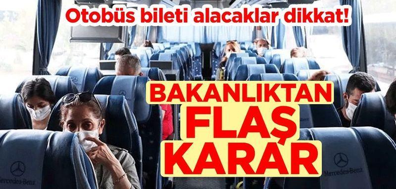 Otobüs bileti alacaklar dikkat! Bakanlıktan flaş karar
