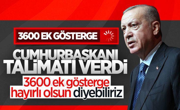 Cumhurbaşkanı Erdoğan'dan 3600 ek gösterge açıklaması