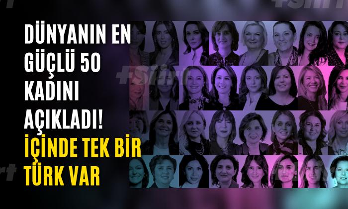 Dünyanın En Güçlü 50 Kadını Açıklandı!